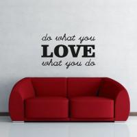 Stenska nalepka Do what you LOVE what you do
