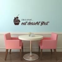 Stenska nalepka Life is short... eat dessert first